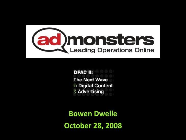 Bowen Dwelle October 28, 2008