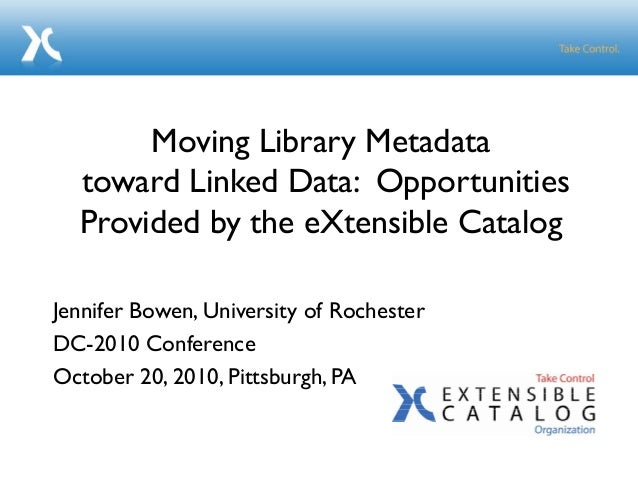 Jennifer Bowen, University of Rochester DC-2010 Conference October 20, 2010, Pittsburgh, PA Moving Library Metadata toward...