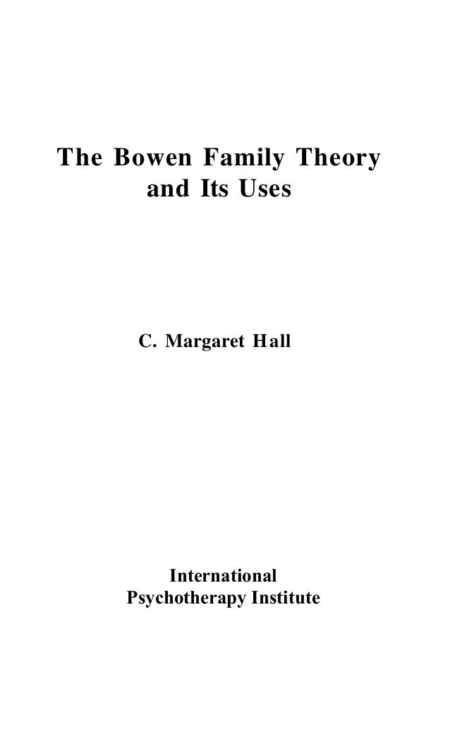 to Dr. Murray Bowen, with thanks Copyright © 2013 C. Margaret Hall All Rights Reserved This e-book contains material prote...