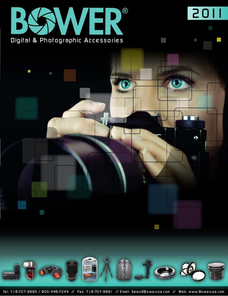 2 011      Digital & Photographic AccessoriesTe l : 7 1 8 -7 0 7- 9 9 9 0 / 8 0 0 - 4 4 6 -7 2 4 4 // F a x : 7 1 8 -7 0 7...