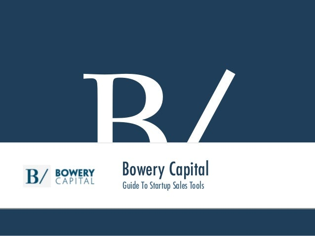 B/Bowery Capital Guide To Startup Sales Tools