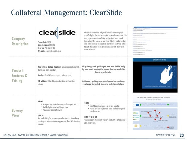 BOWERY CAPITAL Collateral Management: ClearSlide 23 Company Description ! ! ! ! Founded: 2009 Employees: 201-500 Status: P...
