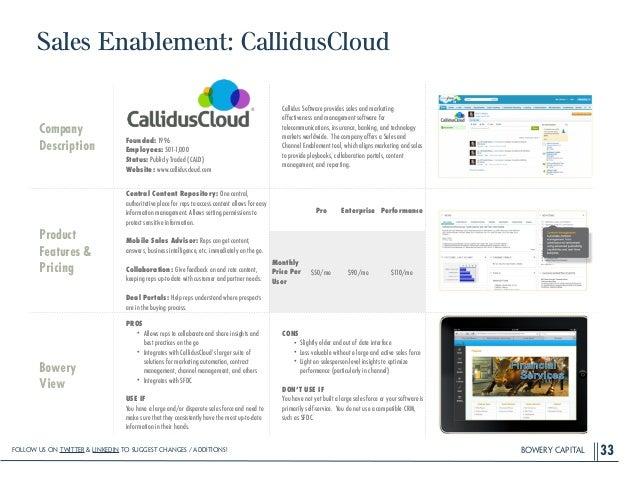BOWERY CAPITAL Sales Enablement: CallidusCloud 33 Company Description ! ! ! ! Founded: 1996 Employees: 501-1,000 Status: P...