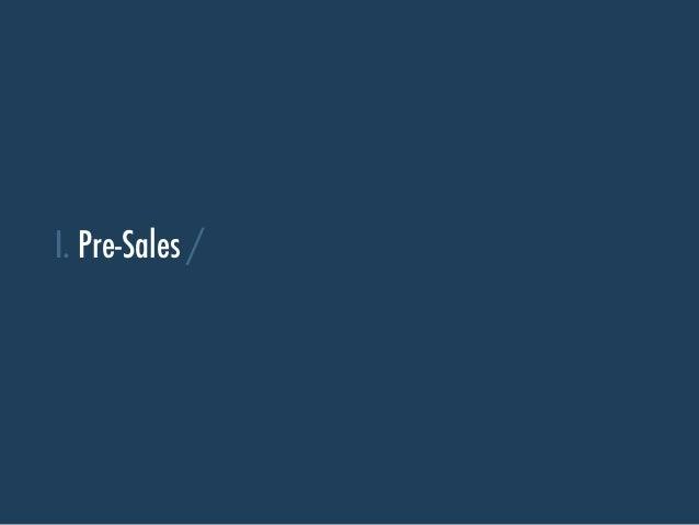 I. Pre-Sales /