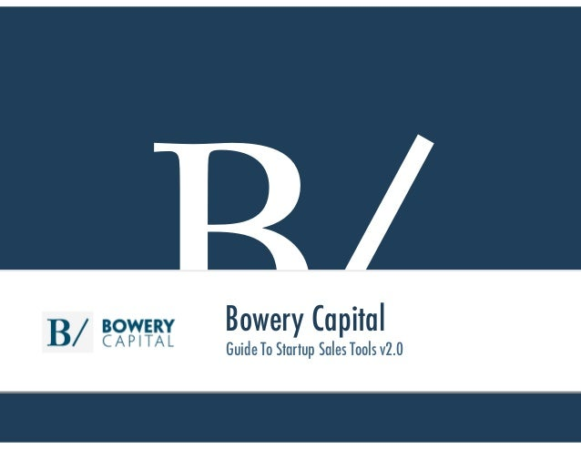 B/Bowery Capital Guide To Startup Sales Tools v2.0