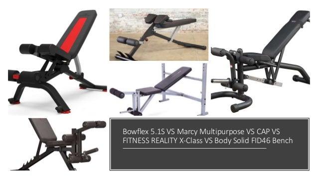 Bowflex 5.1S VS Marcy Multipurpose VS CAP VS FITNESS REALITY X-Class VS Body Solid FID46 Bench