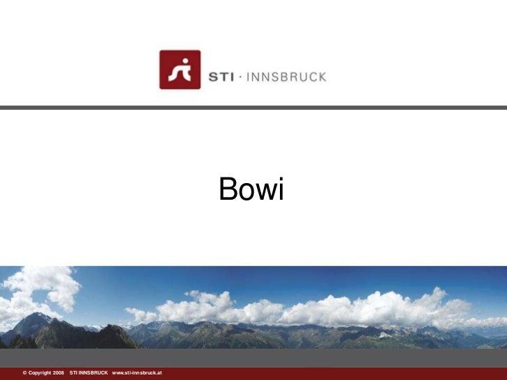 Bowi©www.sti-innsbruck.at INNSBRUCK www.sti-innsbruck.at  Copyright 2008 STI