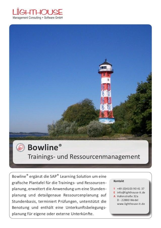 Bowline®  Trainings- und Ressourcenmanagement  Bowline® ergänzt die SAP® Learning Solution um eine  grafische Plantafel fü...