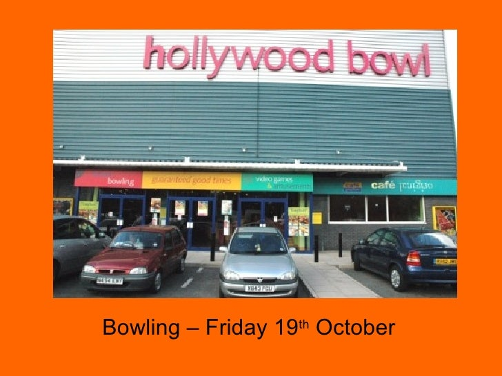 Bowling – Friday 19 th  October