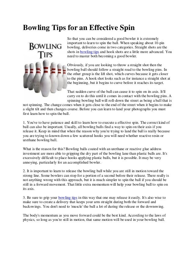 Bowling Tips for an Effective Spin So that you can be considered a good bowler it is extremely important to learn to spin ...