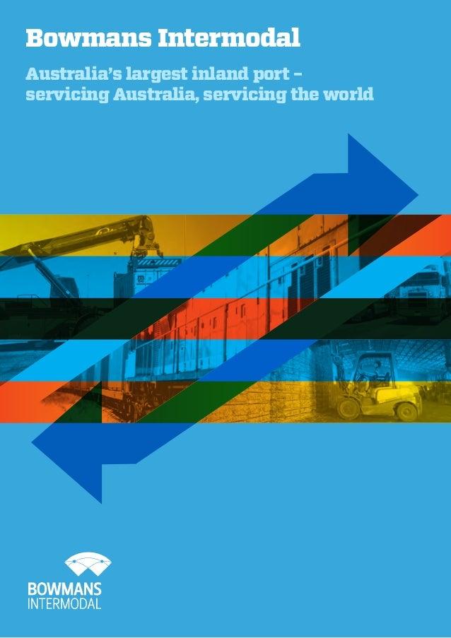 Bowmans Intermodal Australia's largest inland port – servicing Australia, servicing the world