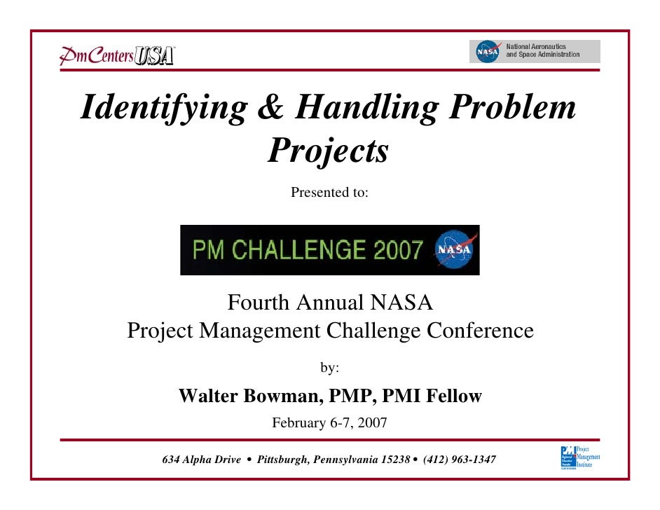 Identifying & Handling Problem            Projects                              Presented to:            Fourth Annual NAS...