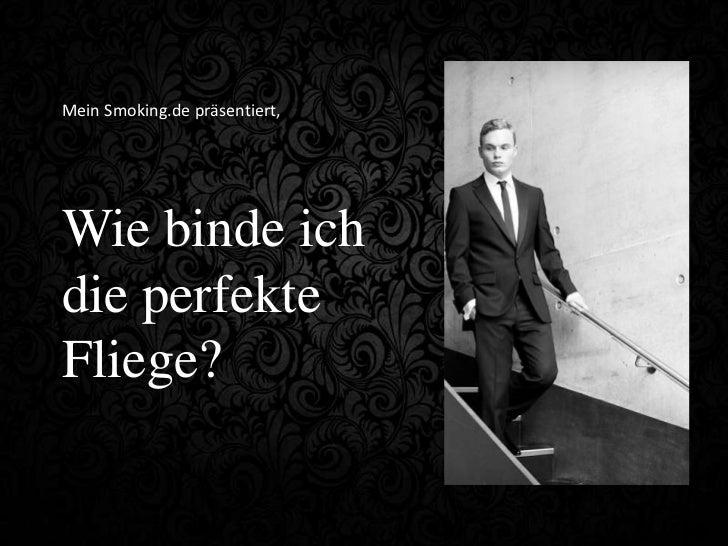 Mein Smoking.de präsentiert,Wie binde ichdie perfekteFliege?