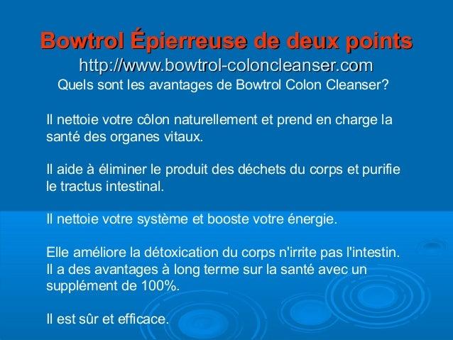 Quels sont les avantages de Bowtrol Colon Cleanser? Il nettoie votre côlon naturellement et prend en charge la santé des o...