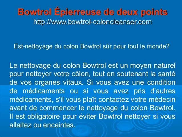 Est-nettoyage du colon Bowtrol sûr pour tout le monde? Le nettoyage du colon Bowtrol est un moyen naturel pour nettoyer vo...