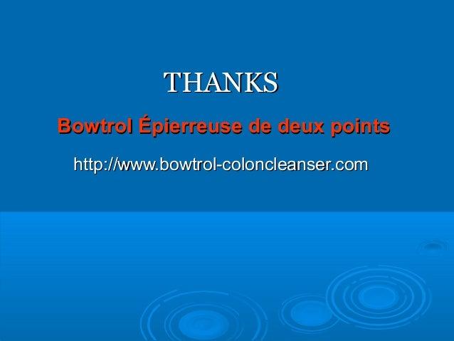 THANKSTHANKS Bowtrol Épierreuse de deux pointsBowtrol Épierreuse de deux points http://www.bowtrol-coloncleanser.comhttp:/...