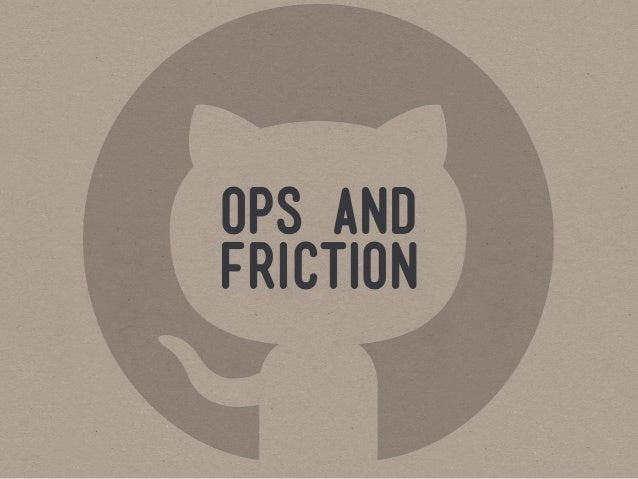 ops andfriction