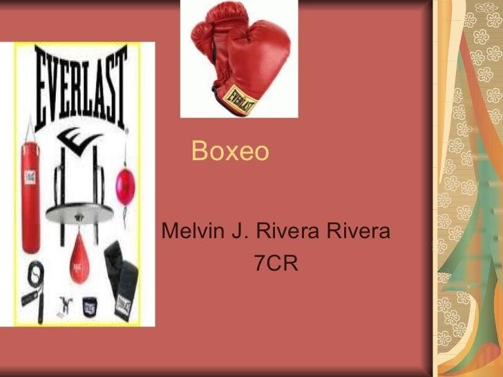 Boxeo Melvin J. Rivera Rivera 7CR
