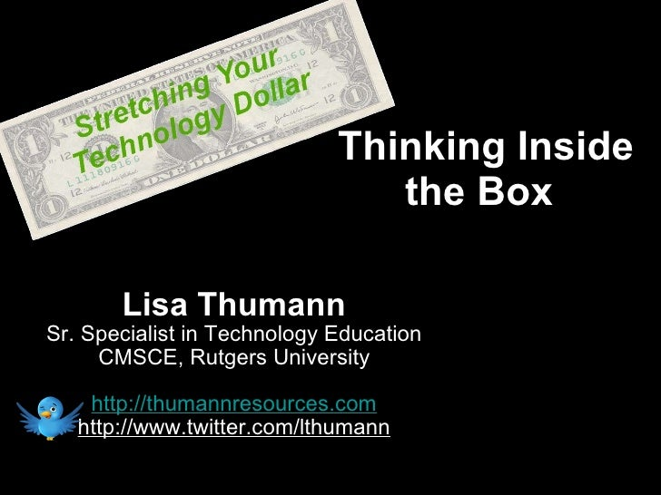 Lisa Thumann Sr. Specialist in Technology Education CMSCE, Rutgers University http://thumannresources.com http://www.twitt...