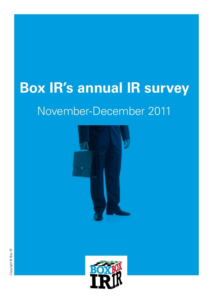 Box IR's annual IR survey                       November-December 2011Copyright © Box IR