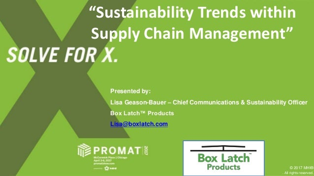 PRESENTATION TITLE Presented by: Lisa Geason-Bauer – Chief Communications & Sustainability Officer Box Latch™ Products Lis...