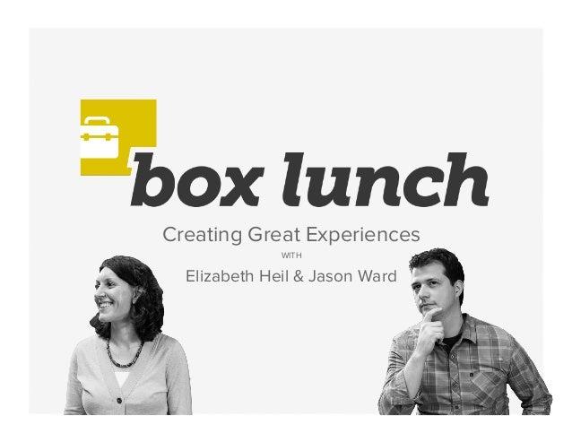 Creating Great Experiences WITH Elizabeth Heil & Jason Ward