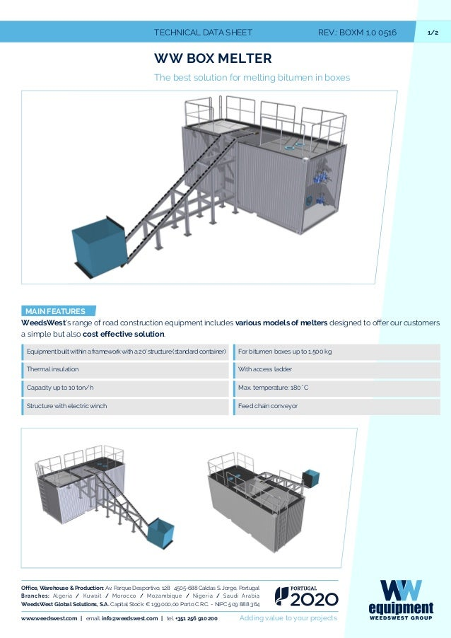 1/2TECHNICAL DATA SHEET REV.: BOXM 1.0 0516 WW BOX MELTER The best solution for melting bitumen in boxes MAIN FEATURES Wee...