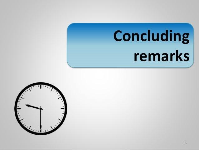Concluding remarks 35