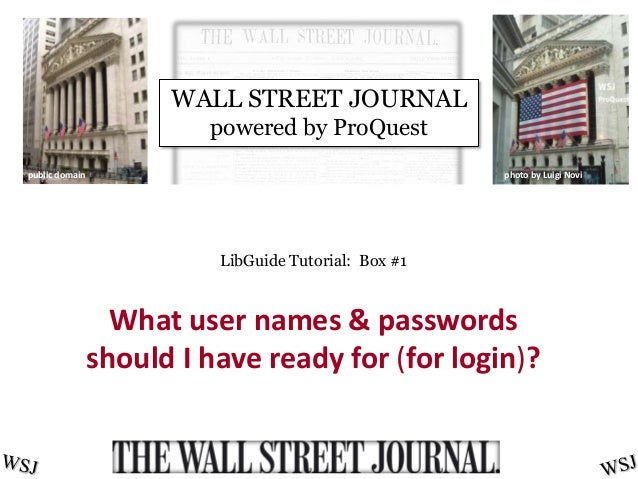 LibGuide Tutorial: Box #1 What user names & passwords should I have ready for (for login)? public domain photo by Luigi No...