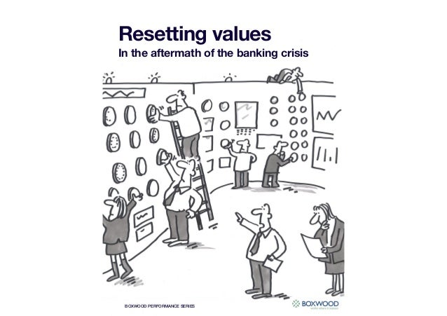 Resetting valuesIn the aftermath of the banking crisis BOXWOOD PERFORMANCE SERIES