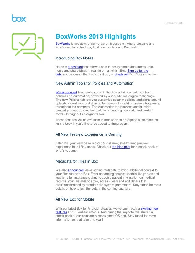 September 2013 BoxWorks 2013 Highlights BoxWorks is two days of conversation focused on what's possible and what's next in...