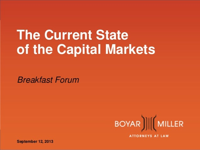 The Current State of the Capital Markets Breakfast Forum  September 12, 2013