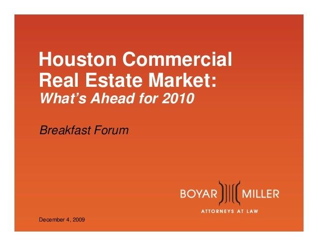 www.boyarmiller.com Houston Commercial Real Estate Market: What's Ahead for 2010 Breakfast Forum December 4, 2009