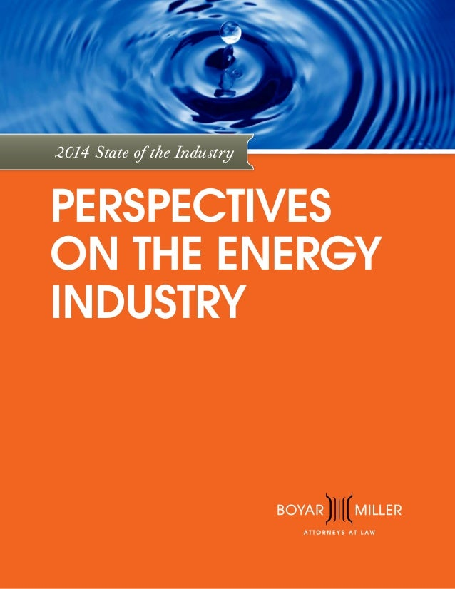 PERSPECTIVES ON THE ENERGY INDUSTRY 2014 State of the Industry