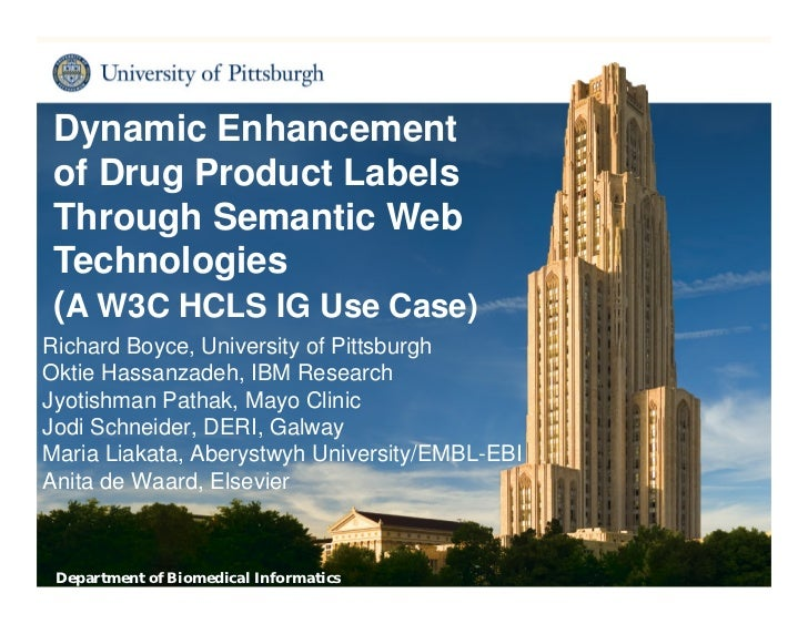 Dynamic Enhancement of Drug Product Labels Through Semantic Web Technologies (A W3C HCLS IG Use Case)Richard Boyce, Univer...
