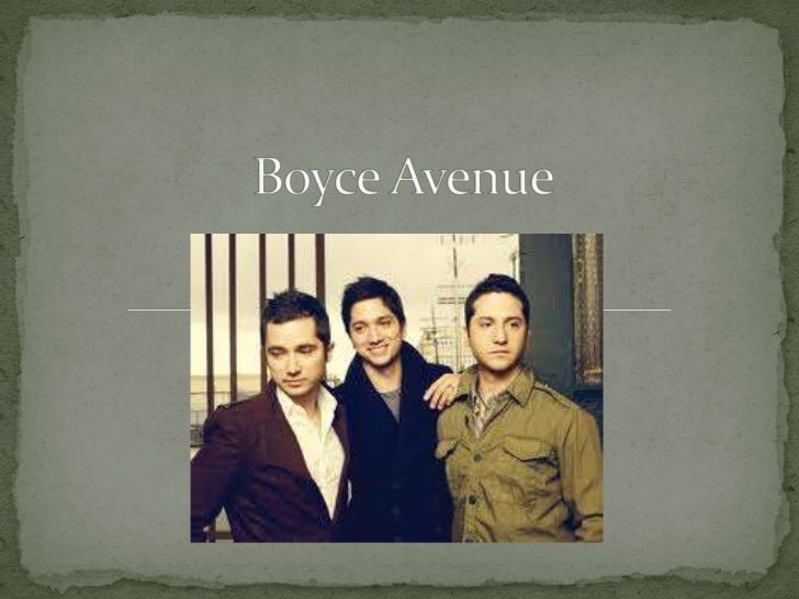 Boyce Avenue is a mainstreamAmerican band that originated inSarasota Florida. By three brothers,Alejandro, Daniel and Fabi...