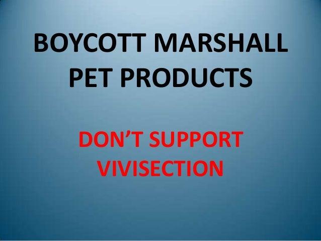 BOYCOTT MARSHALLPET PRODUCTSDON'T SUPPORTVIVISECTION