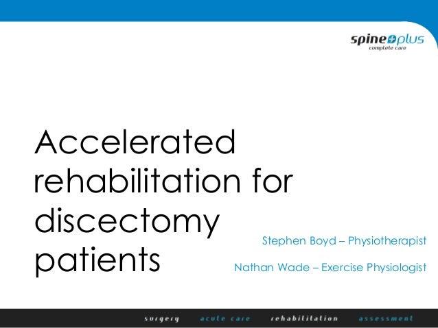 Accelerated rehabilitation after lumbar discectomy