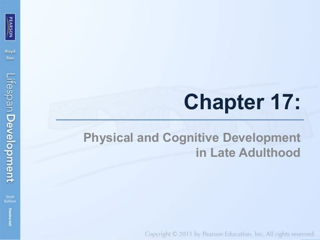 physical cognitive and socioemotional development in late adulthood Psychosocial growth in late adulthood section introduction  self and others  as individuals age, they experience physical changes as well as changes in their.