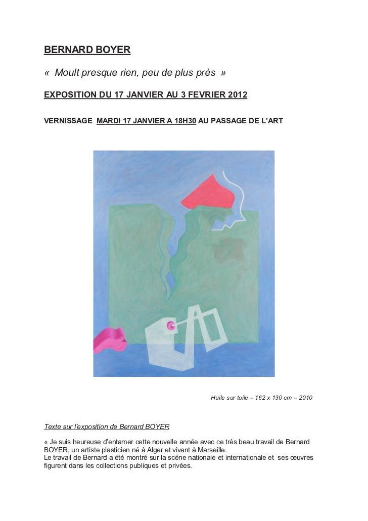 BERNARD BOYER« Moult presque rien, peu de plus près »EXPOSITION DU 17 JANVIER AU 3 FEVRIER 2012VERNISSAGE MARDI 17 JANVIER...