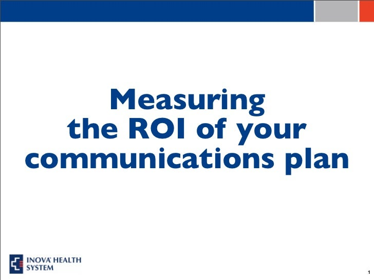 Measuring  the ROI of yourcommunications plan                      1