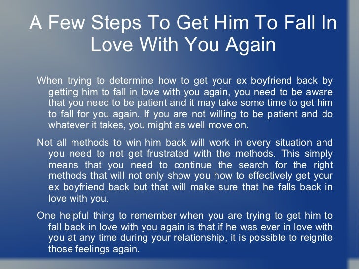 ... Get Him To Fall In Love With You Again. 4. Awesome Design
