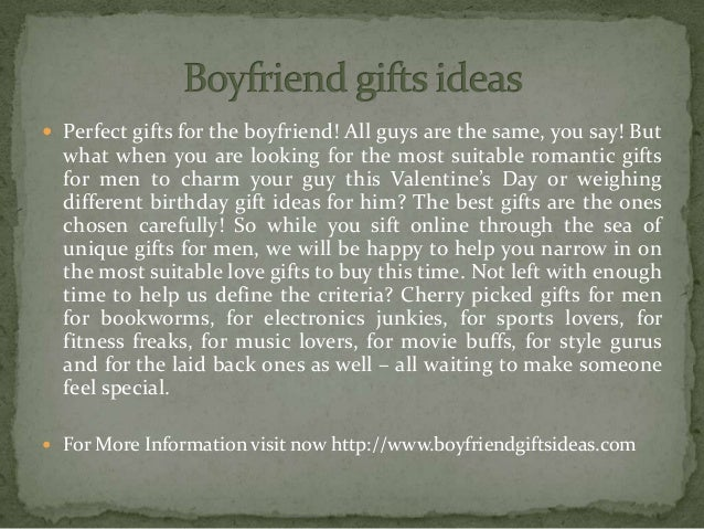  Perfect gifts for the boyfriend! All guys are the same, you say! But what when you are looking for the most suitable rom...