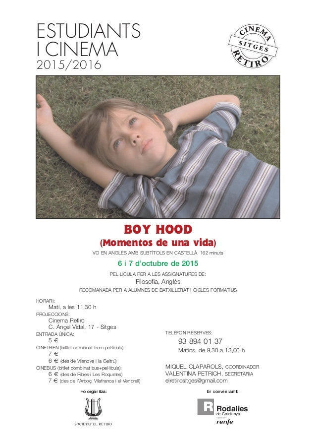 BOY HOOD (Momentos de una vida) VO EN ANGLÈS AMB SUBTÍTOLS EN CASTELLÀ. 162 minuts 6 i 7 d'octubre de 2015 PEL·LÍCULA PER ...