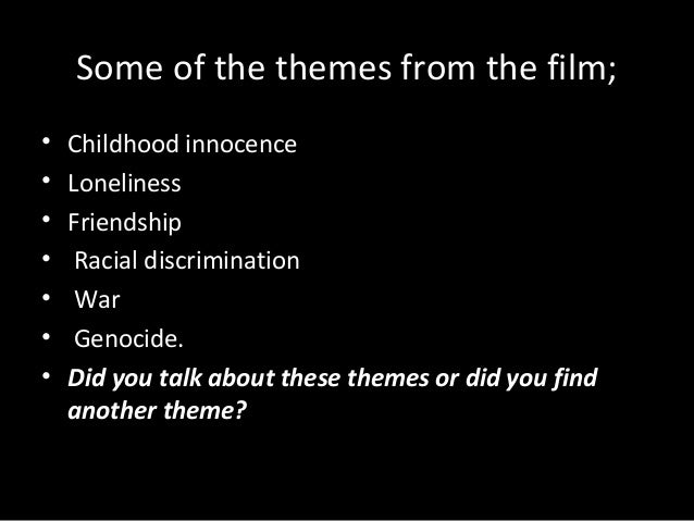 boy in the striped pyjamas synopsis and themes 5 mins 6 some of the themes