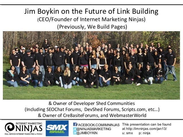 Jim Boykin on the Future of Link Building     (CEO/Founder    of Internet Marketing Ninjas)              (Previously, We B...