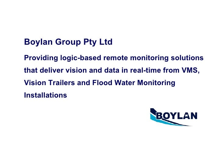 Boylan Group Pty Ltd   Providing logic-based remote monitoring solutions that deliver vision and data in real-time from VM...