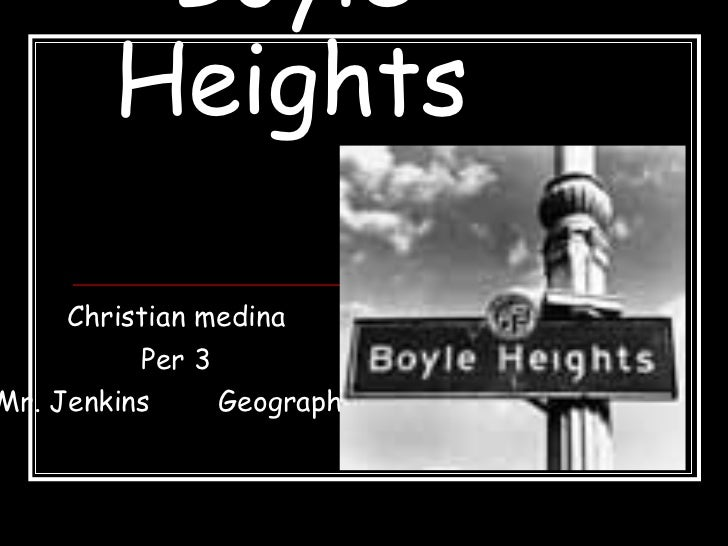 Boyle Heights Christian medina Per 3 Mr. Jenkins  Geography