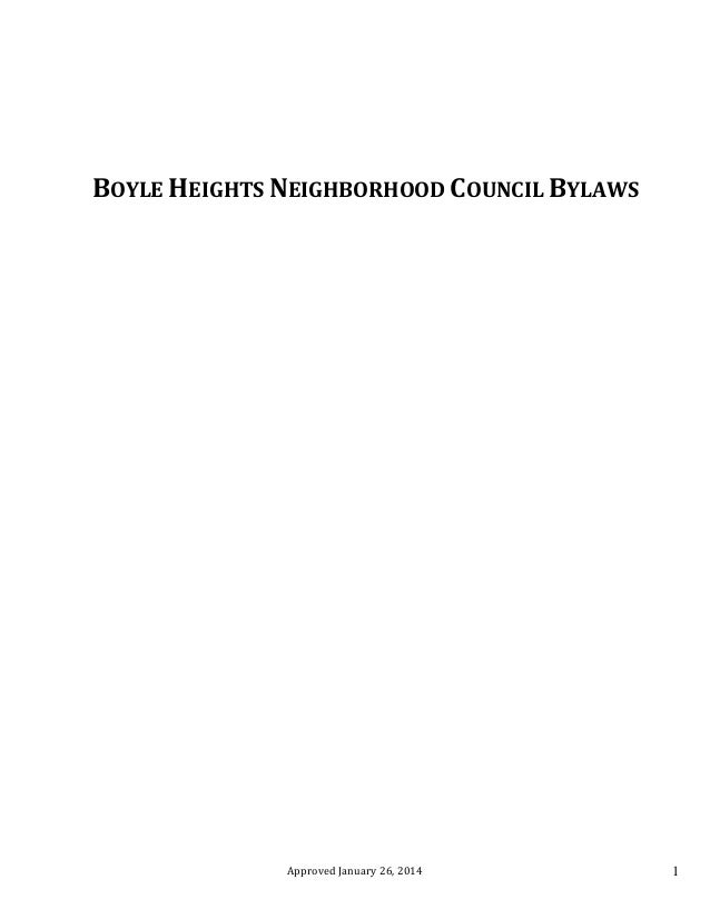Approved January 26, 2014 1 BOYLE HEIGHTS NEIGHBORHOOD COUNCIL BYLAWS