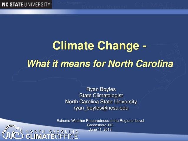 Ryan BoylesState ClimatologistNorth Carolina State Universityryan_boyles@ncsu.eduExtreme Weather Preparedness at the Regio...